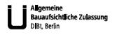 Allgemeine bauaufsichtliche Zulassung DIBt, Berlin.